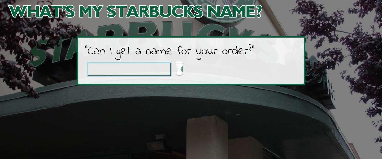 Wat is jouw Starbucks-naam?