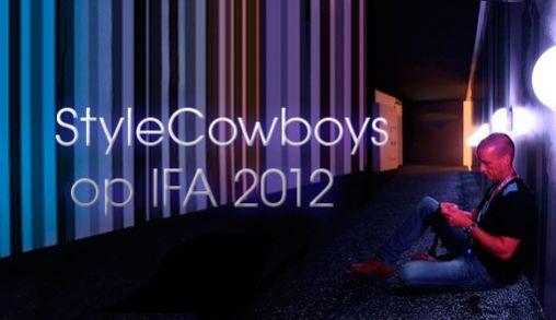 StyleCowboys aanwezig op IFA 2012