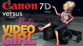 Review: Canon 7D vs Barbie Video Girl