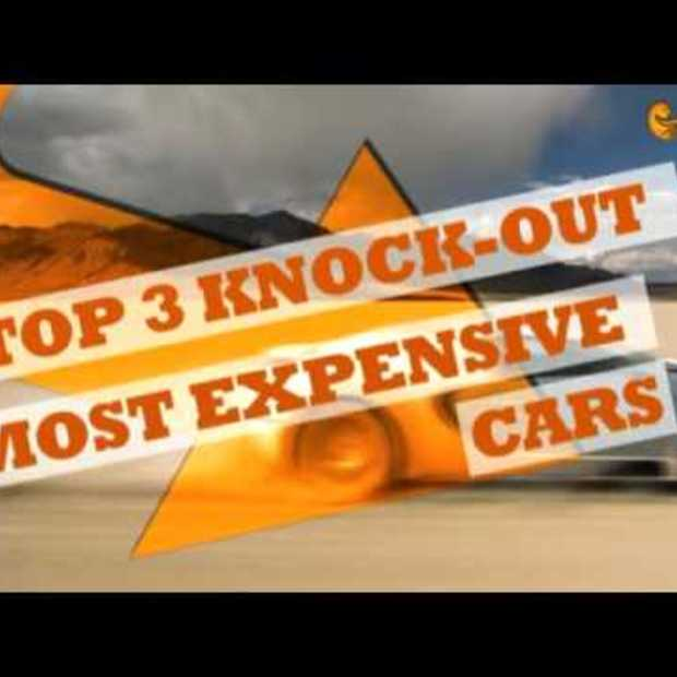 Top 3 Knock Out: Most Expensive Cars